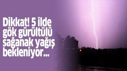 Doğu Anadolu'da 5 ilde gök gürültülü sağanak bekleniyor