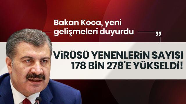 Türkiye'de koronavirüsü yenenlerin sayısı 178 bin 278'e yükseldi