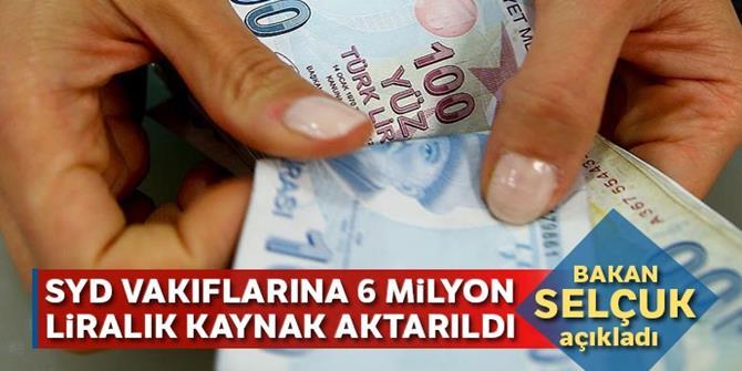 SYD vakıflarına 6 milyon TL kaynak aktarıldı
