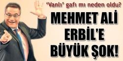 Mehmet Ali Erbil'i sepetlediler!