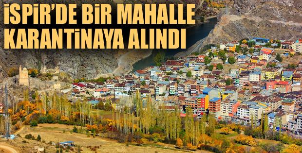 Erzurum'da bir mahalle daha karantinaya alındı
