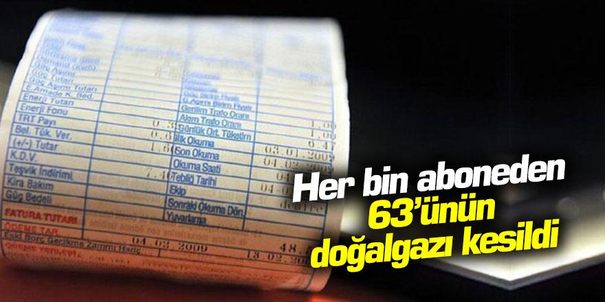 Her bin aboneden 63'ünün doğalgazı kesildi
