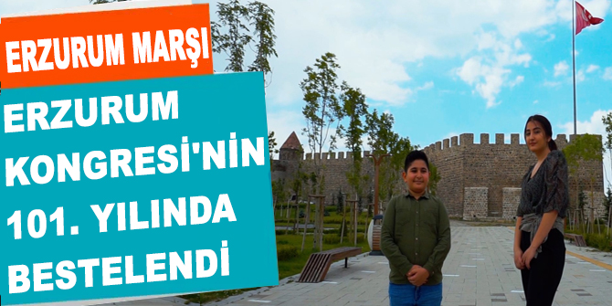 Erzurum'un bilenmeyen marşı!
