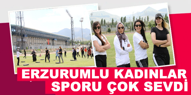 Erzurumlu kadınlar sporu çok sevdi