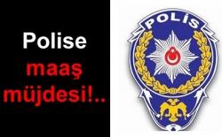 Polise maaş müjdesi!