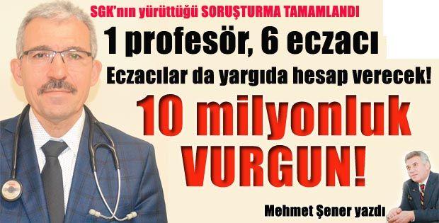 Erzurum'da 10 milyonluk VURGUN!