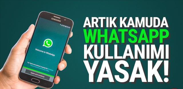 Kamuda ''WhatsApp'' yasaklandı!