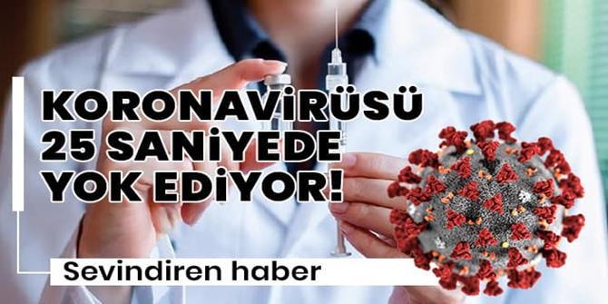 Umutlandıran açıklama: Koronavirüsü 25 saniyede yok ediyor!