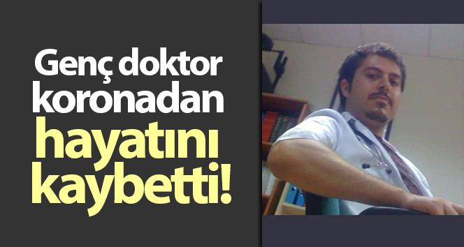 Genç doktor koronadan hayatını kaybetti