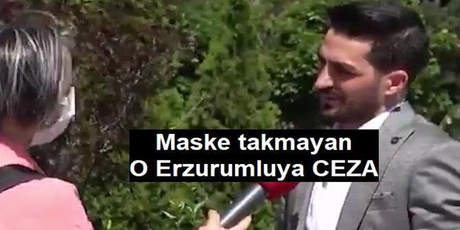 """Erzurum'da """"Koronavirüse inanmıyorum"""" deyip maskesiz gezen kişi hakkında yasal işlem yapıldı"""