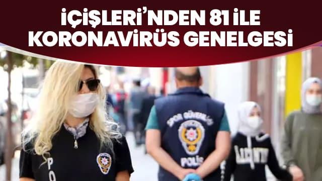 İçişleri Bakanlığı'ndan 81 il valiliğine yeni koronavirüs genelgesi