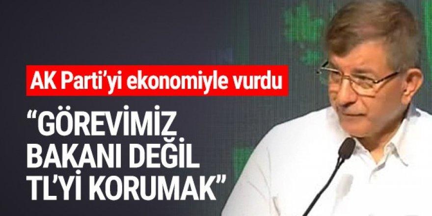 Davutoğlu: Görevimiz bakanı değil Türk Lirası'nı korumak
