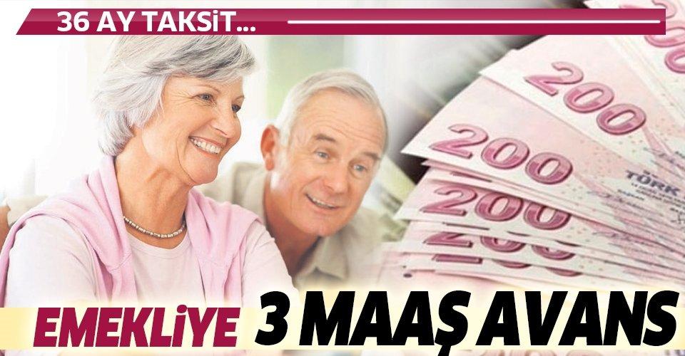 Emekliye 3 maaş avans