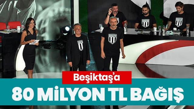Beşiktaş'a destek gecesinde 80 milyon TL bağış