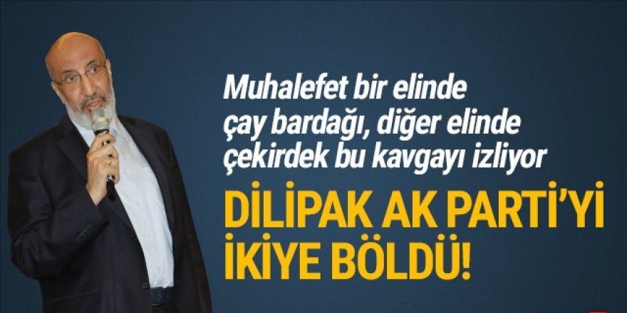 AK Parti'de Abdurrahman Dilipak çatlağı