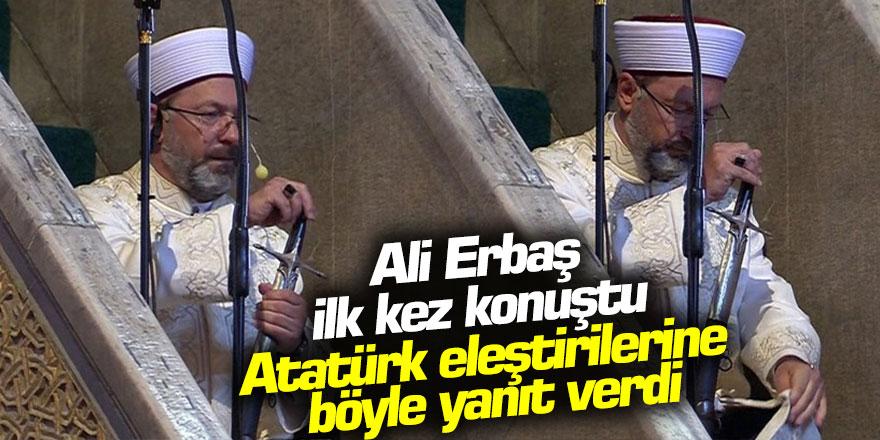 Diyanet İşler Başkanı Ali Erbaş ilk kez konuştu! Atatürk eleştirilerine bakın ne yanıt verdi