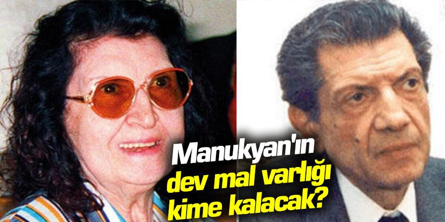 Genelev patroniçesi Manukyan'ın tek mirasçısı öldü! Dev miras kime kalacak?