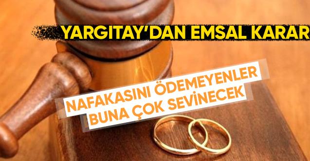 Yargıtay'ın emsal kararına göre 10 yıl geçen nafaka alacakları tahsil edilemeyecek