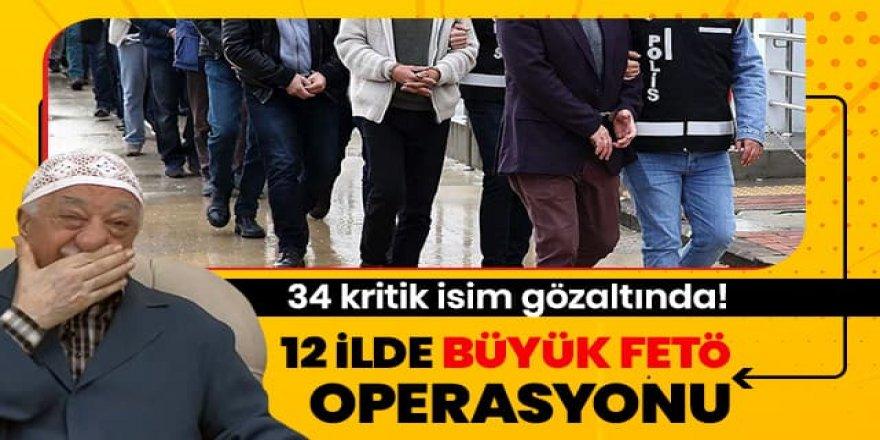 12 ilde FETÖ operasyonu: 34 kişi gözaltında