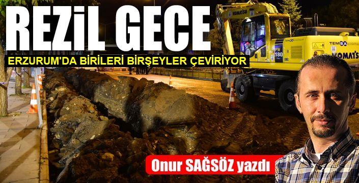 Erzurum'da Rezil Gece