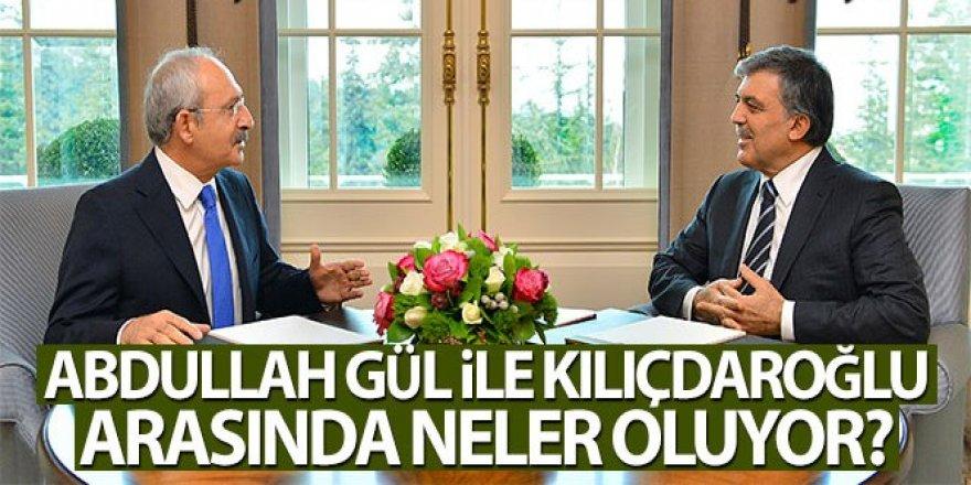 Abdullah Gül ile Kemal Kılıçdaroğlu arasında neler oluyor