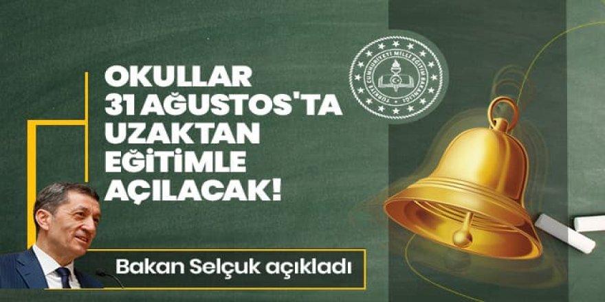 Bakan Selçuk: Okullar 31 Ağustos'ta uzaktan eğitimle açılacak