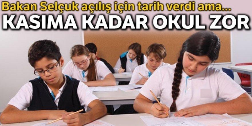 Okulların açılması kasıma kadar zor
