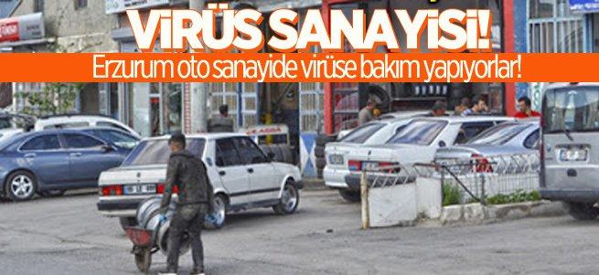 Erzurum oto sanayide virüse bakım yapıyorlar!