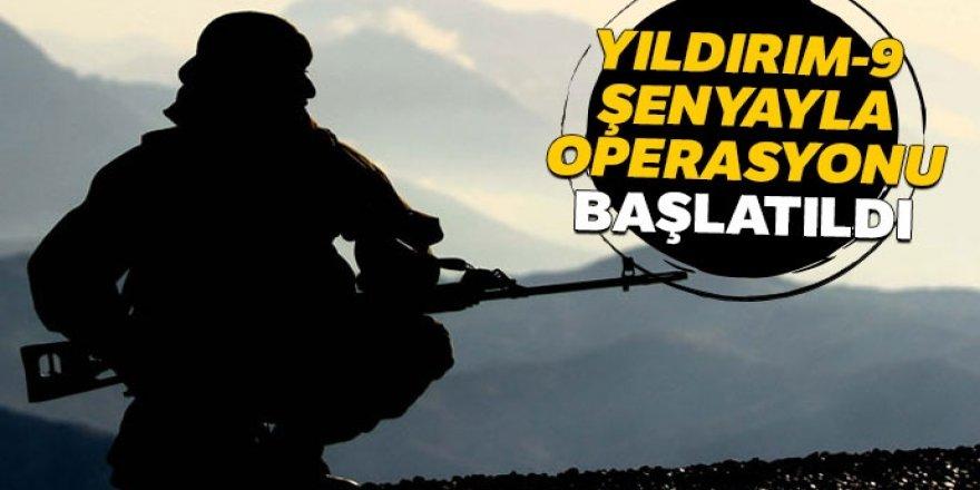 'Yıldırım-9 Şenyayla Operasyonu' başlatıldı