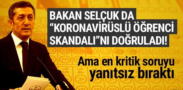 Bakan Selçuk ''koronavirüslü öğrenci skandalı'' iddiasını doğruladı
