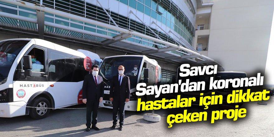 Savcı Sayan'dan koronalı hastalar için dikkat çeken proje