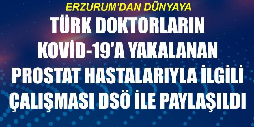 Erzurum'da doktorların Kovid-19'a yakalanan prostat hastalarıyla ilgili çalışması DSÖ ile paylaşıldı