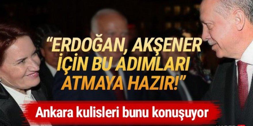 ''Erdoğan, Akşener için o adımları atmaya hazır'