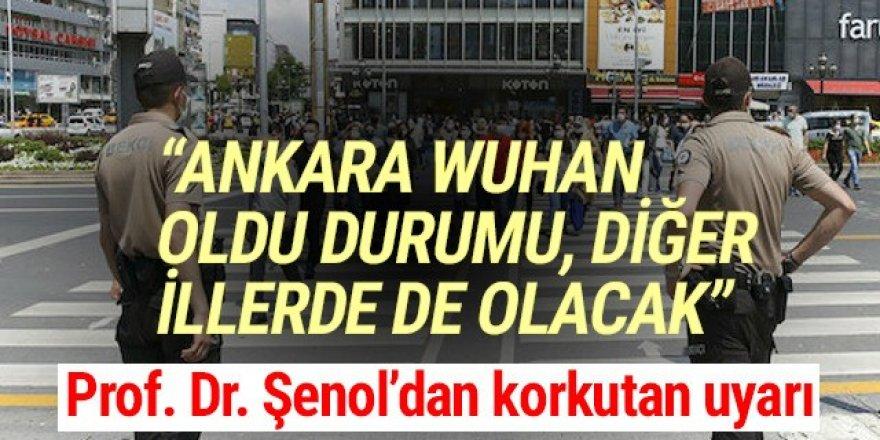 'Ankara, Vuhan oldu durumu yavaş yavaş diğer illerde de olacak''