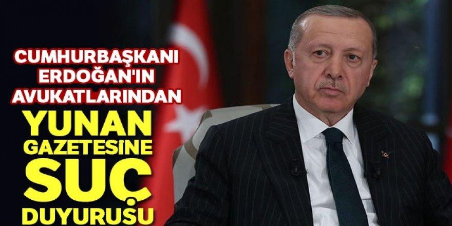 Erdoğan'ın avukatlarından Yunan gazetesine suç duyurusu