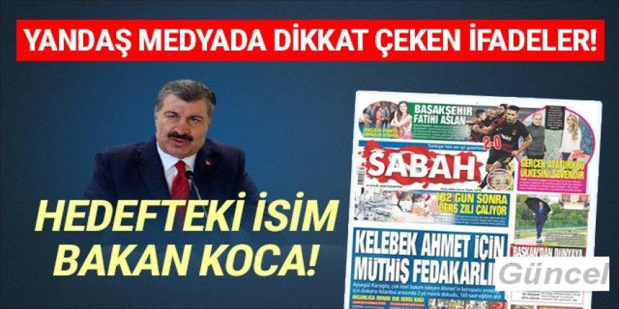 Yandaş medyada Fahrettin Koca'ya sürpriz tepki!