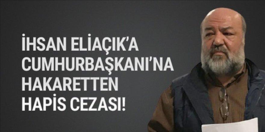 İhsan Eliaçık'a 'Erdoğan'a hakaretten hapis cezası!