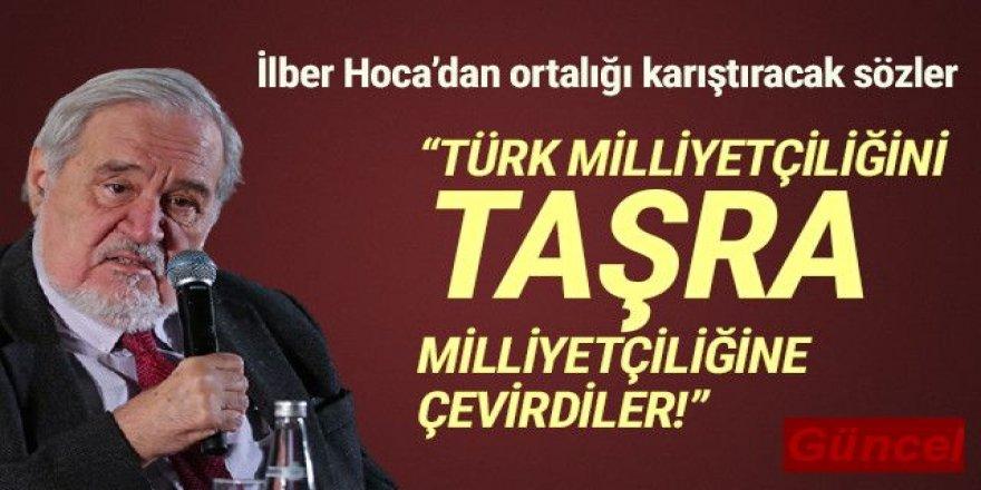 İlber Ortaylı: ''Türk milliyetçiliğini taşra milliyetçiliğine çevirdiler''