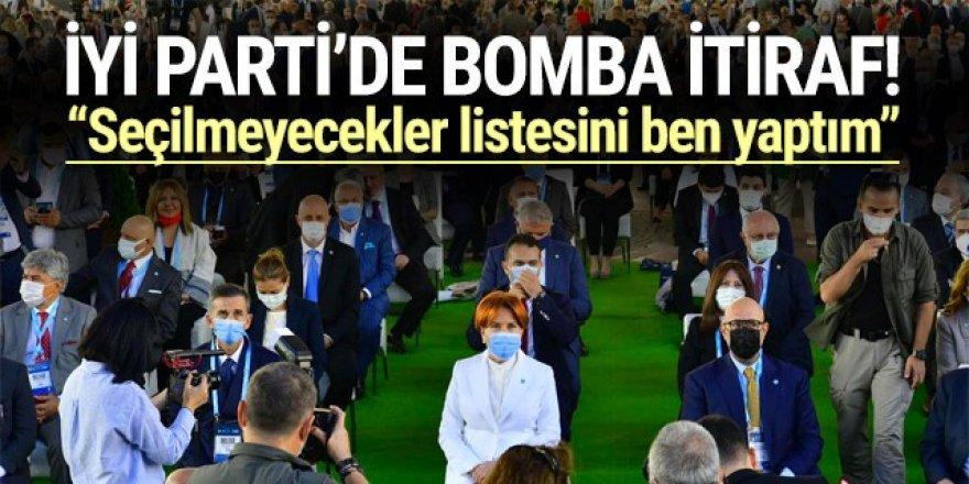 İYİ Parti'de bomba itiraf: Seçilmeyecekler listesini ben yaptım