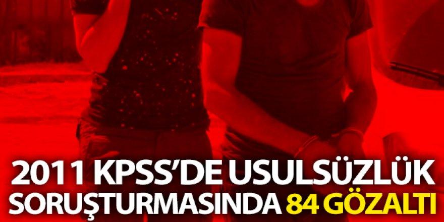 2011 KPSS'de usulsüzlük soruşturmasında 84 gözaltı kararı
