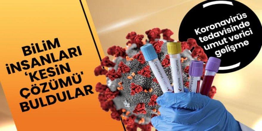 Bilim insanları, koronavirüse 'kesin çözüm' buldular! Tüm hastalar iyileşti