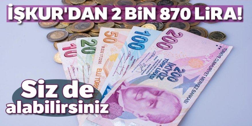 İŞKUR'dan 2 bin 870 lira! Siz de alabilirsiniz