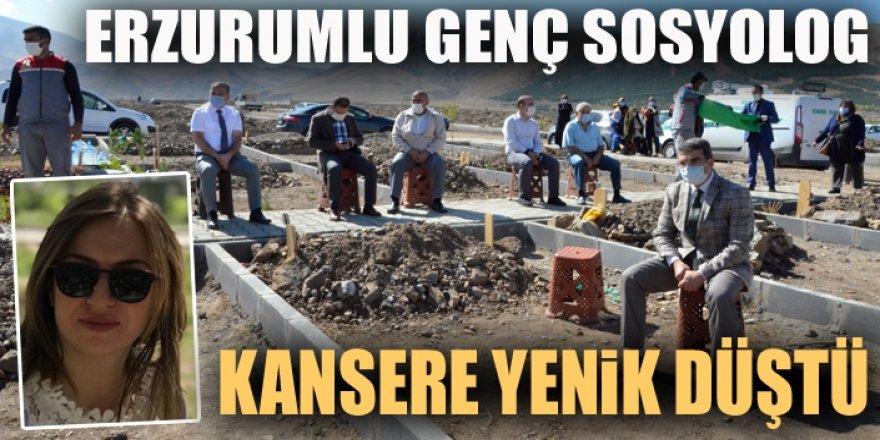 Erzurumlu genç sosyolog, kansere yenik düştü