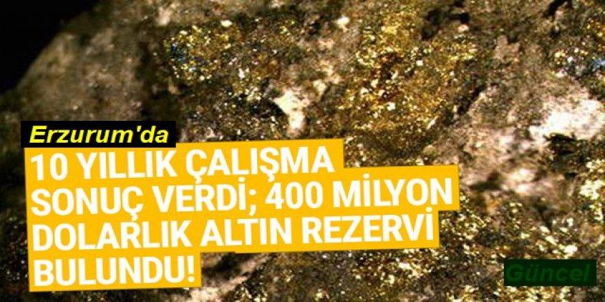 Erzurum'da milyonlarca dolarlık altın rezervi bulundu!