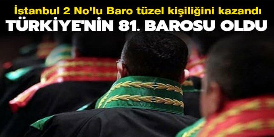 İstanbul 2 No'lu Baro tüzel kişiliğini kazandı