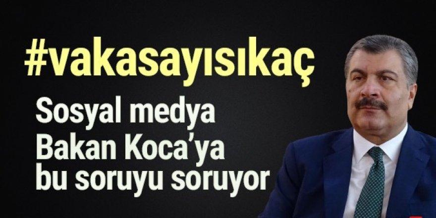 Sosyal medyada Bakan Koca için ''#vakasayısıkaç'' kampanyası!