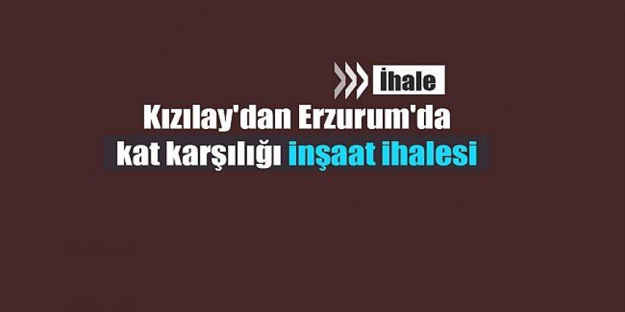 Kızılay'dan Erzurum'da kat karşılığı inşaat ihalesi