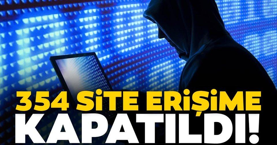 354 internet sitesi erişime kapatıldı