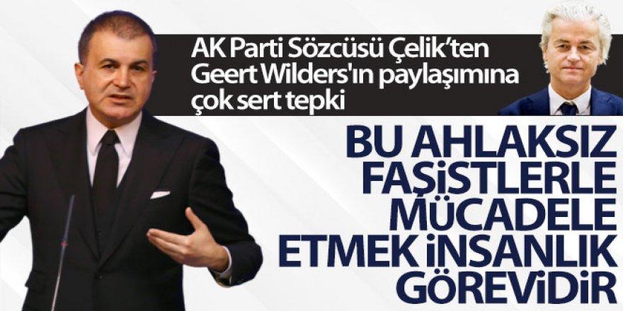 AK Parti Sözcüsü Çelik'ten Geert Wilders'ın paylaşımına tepki