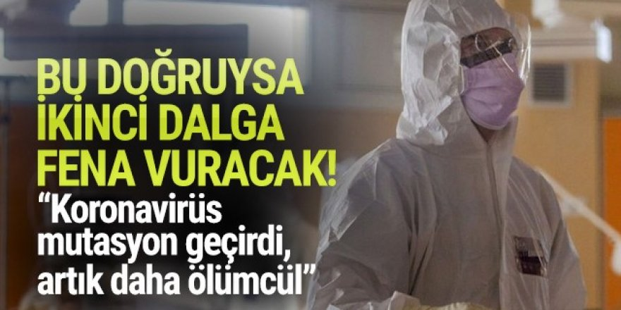 Korkutan iddia: Koronavirüs mutasyon geçirdi, artık daha ölümcül!